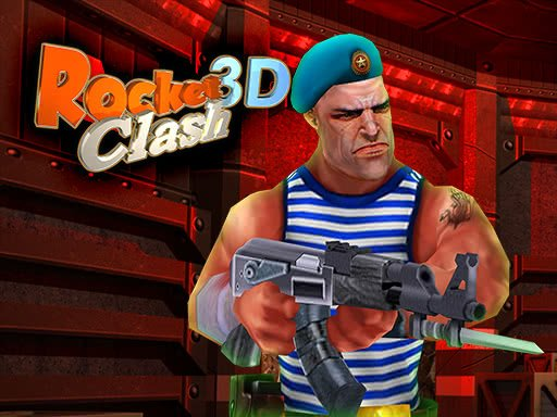 Play Rocket Clash 3D Now!