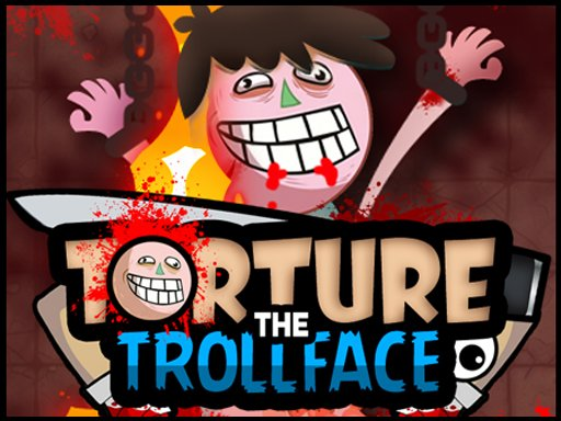 Play Torture the Trollface Now!