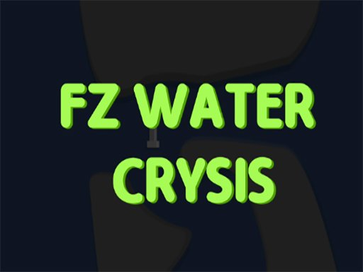 Play FZ Water Crisis Now!