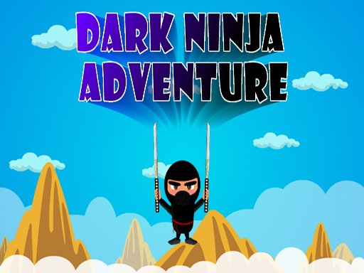 Play Dark Ninja Adventure Now!