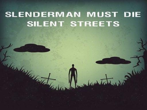 Play Slenderman Must Die: Silent Streets Now!