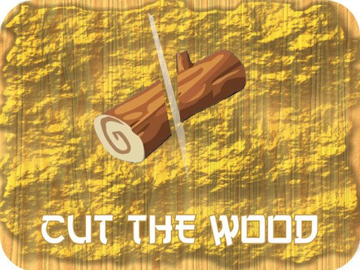 Play Cut Wood Now!