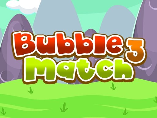 Play Bubble Match 3 Now!