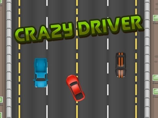 Play Crazy Driver Now!