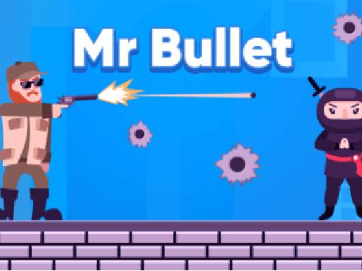 Play Mr Bullet Now!