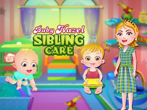 Play Baby Hazel Sibling Care Now!