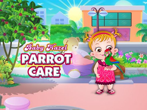 Play Baby Hazel Parrot Care Now!