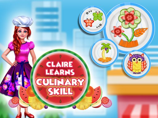 Play Claire Learns Culinary Skills Now!