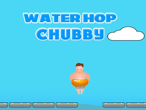 Play Water Hop Chubby Now!