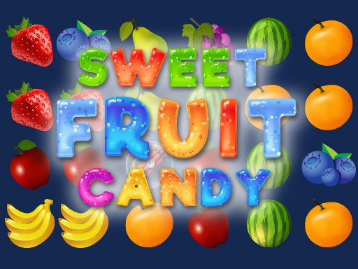 Play Sweet Fruit Candy Now!