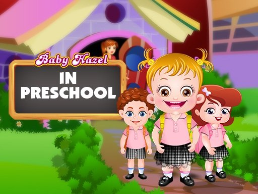Play Baby Hazel In Preschool Now!