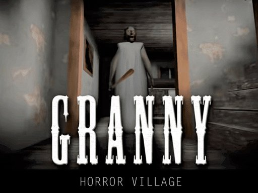 Play Granny Horror Village Now!