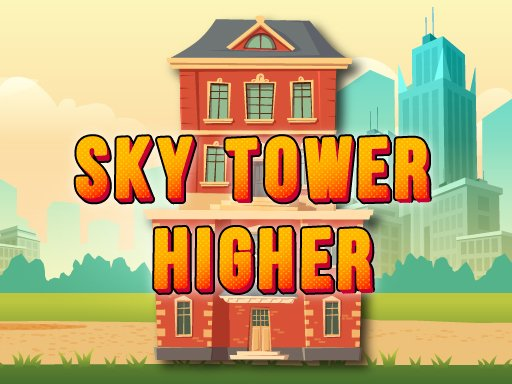 Play Sky Tower Higher Now!