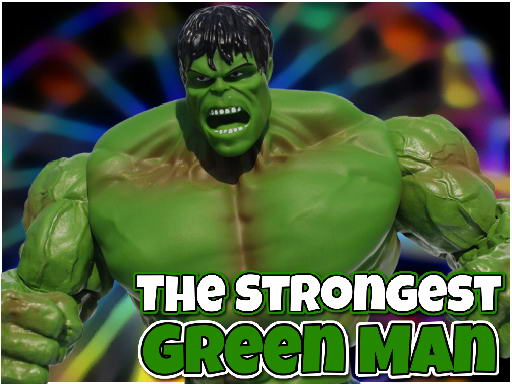 Play The Strongest Green Man Now!