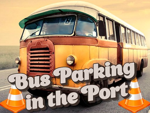 Play Bus Parking in the Port Now!
