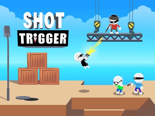 Play Shot Trigger Now!