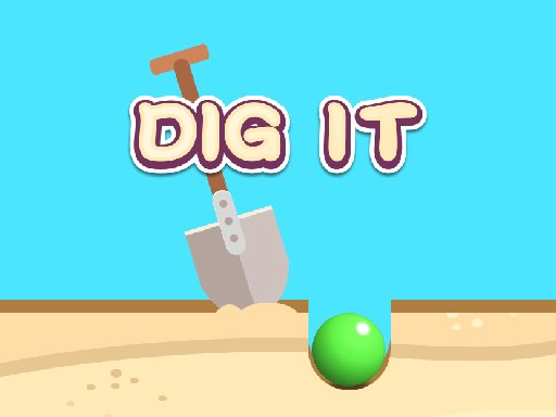 Play Dig It Now!