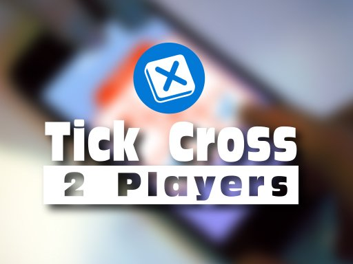Play Tick Cross 2 Players Now!