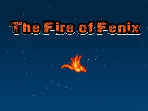 Play The Fire of Fenix Now!