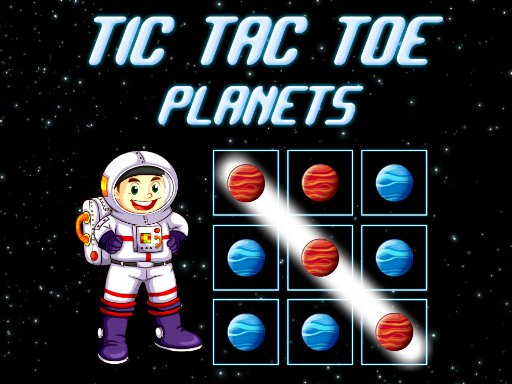 Play Tic Tac Toe Planets Now!
