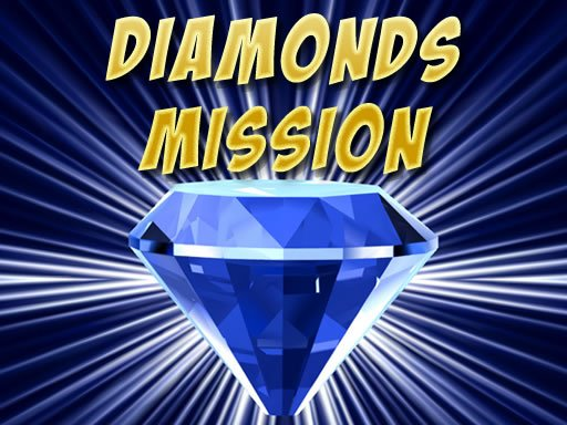 Play Diamonds Misiion Now!