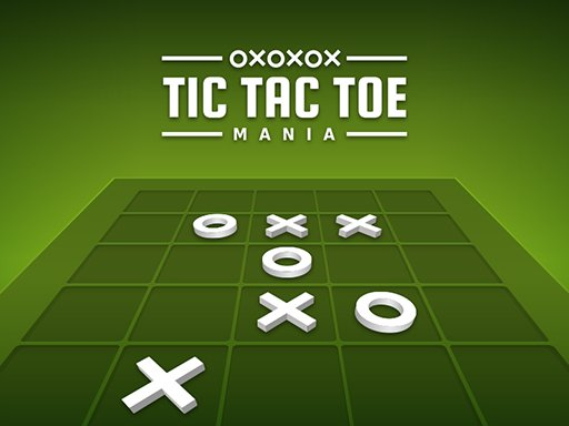 Play Tic Tac Toe  Mania Now!