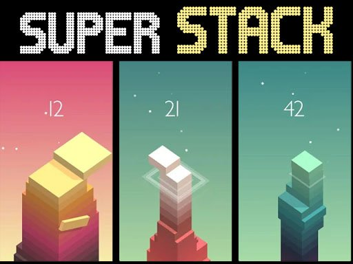 Play Super Stack Now!