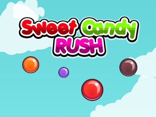 Play Sweet Candy Rush  Now!
