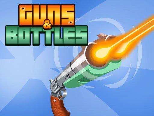 Play Guns & Bottles Now!
