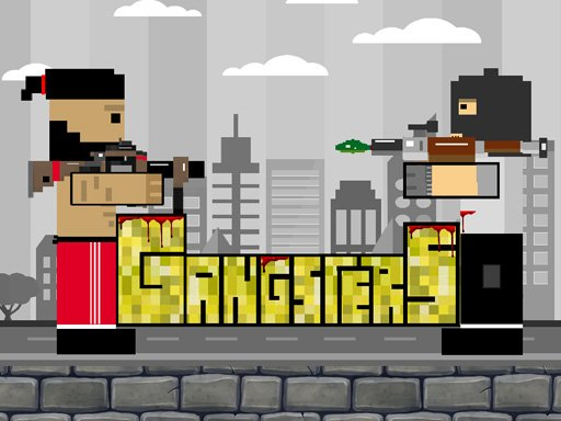 Play Gangsters Now!