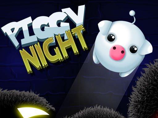 Play Piggy Night Now!