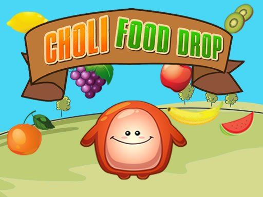 Play Choli Food Drop Now!