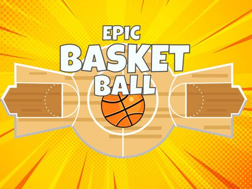 Play Epic Basketball Now!