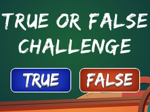 Play True or False Challenge Now!
