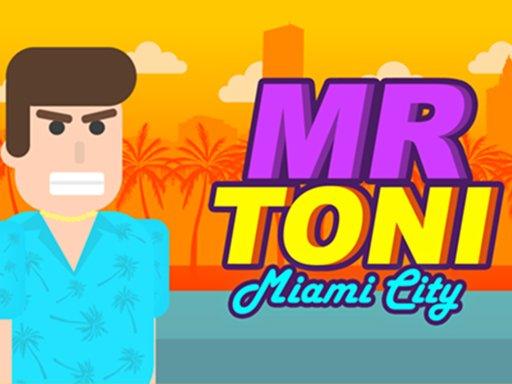 Play MR TONI Miami City Now!