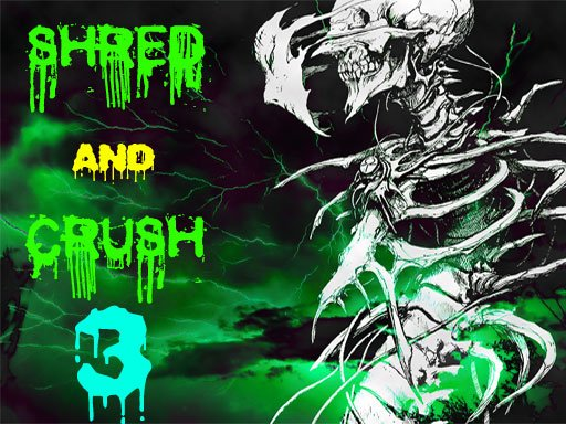 Play Shred and Crush 3 Now!