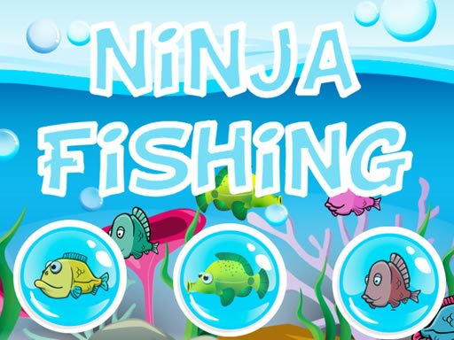 Play Ninja Fishing Now!