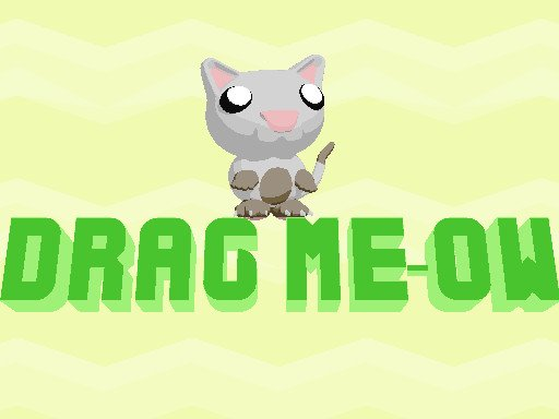 Play Drag Meow Now!