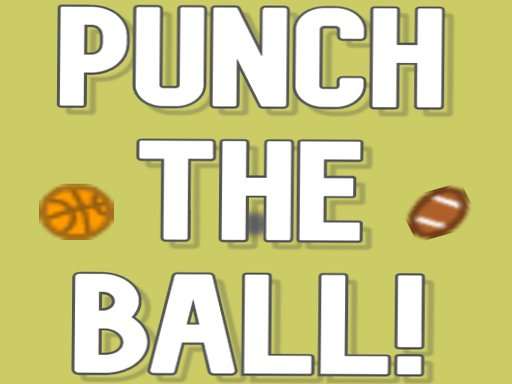 Play Punch the ball! Now!
