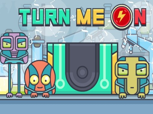 Play Turn Me On Now!