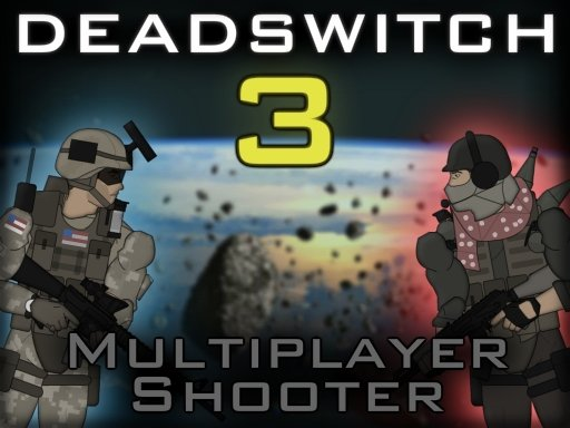 Play Deadswitch 3 Now!