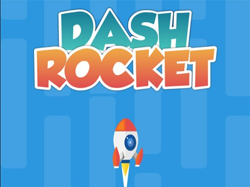 Play Dash Rocket Now!