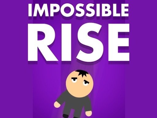 Play Impossible Rise Now!