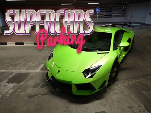 Play Supercars Parking Now!