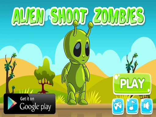 Play Alien Shoot Zombies Now!