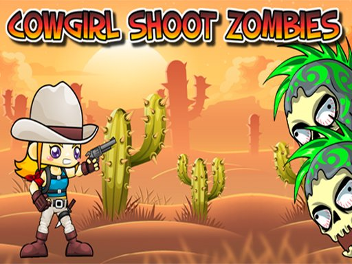 Play Cowgirl Shoot Zombies Now!